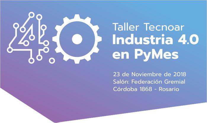 Taller Tecnoar: Industria 4.0 en PyMEs